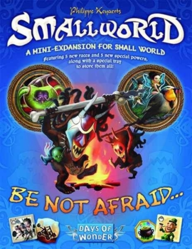 Smallworld: Be not Afraid...